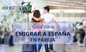 Guía práctica para emigrar a España en pareja